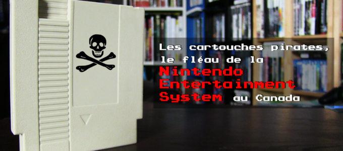 Les cartouches pirates, un fléau de la NES au Canada